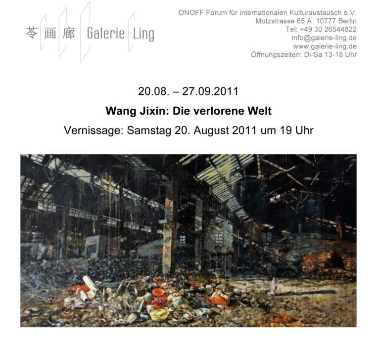 Wang Jixin: Die verlorene Welt  2011 Berlin, Deutschland